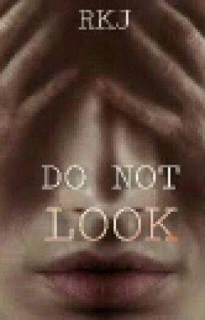 Do Not Look (Ongoing) by keepsmilingkj