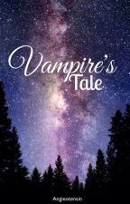Vampire's Tale  by ANGIEotensin