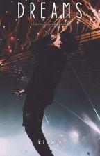 DREAMS [JeonFanfic] by edkay_
