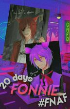 20 Days Fonnie || # FNAFHS  by sami_cam