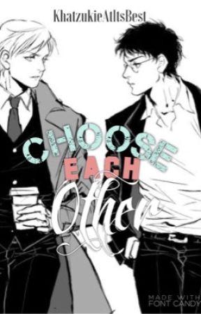 Choose Each Other by KhatzukieAtItsBest