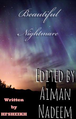 A beautiful Nightmare by AimanNadeem1