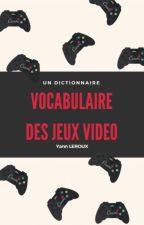 Vocabulaire des jeux vidéo by YannLeroux
