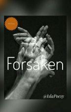Forsaken  (Forgotten #2) | ON HOLD by mehfunnybones