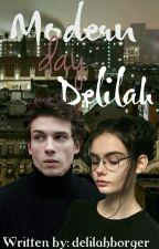 Modern day Delilah by delilahborger