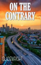On The Contrary (Lesbian Story) by GladeWright