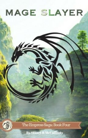 Mage Slayer: Book Four of the Empress Saga by drahcirwolf