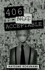 406 Not Acceptable by Natsu_Roku