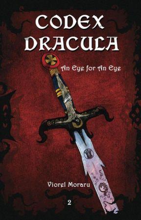 Codex Dracula: An Eye for An Eye (Codex Dracula Book 2) by ViorelMoraru