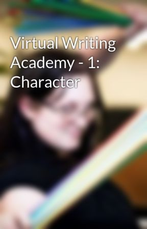 Virtual Writing Academy - 1: Character by Polycraftual