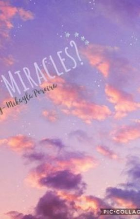 Miracles? by mikalyalper