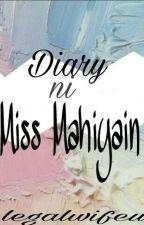 Diary Ni Miss Mahiyain by legalwifeu