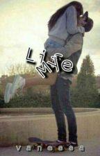 MY LIFE by vnsskrhg007