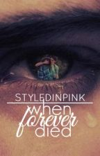 (2) :when forever died: (COMPLETED) by layedinpinked