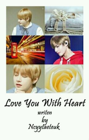 Love You With Heart || KTH by Ncyytaekookxx