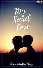 My Secret Love (Boys' Love) by HumorousGuy