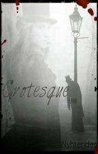 Grotesque -A Gothic Horror Tale by Nyhterides