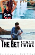 The bet between twins (#Wattys2017)  by 0p4l1t3
