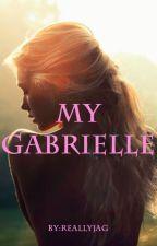 My Gabrielle (GirlxGirl) by ReallyJag