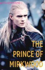 The Prince of Mirkwood (a Legolas fan fic) by gorlogsbeard
