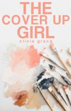 The Cover Up Girl by By_OliviaGrace
