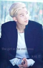 || The girl in the red dress || ❣ || BTS Namjoon FF || by _Kalinchen_