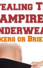 Stealing The Vampire's Underwear by LegendaryBazooka