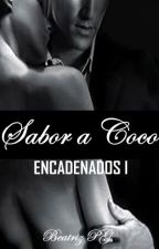 ENCADENADOS 1 Sabor a Coco  © by BetyLunaboo