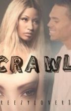 Crawl ( Chris Brown Story ) by Breezylover89