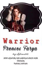 Warrior | Prenses Farya ✔️ by Lilian010