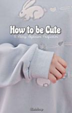 How to be cute {L.S.} by MineRaayy