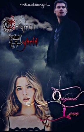 The original hybrid, the original love||Klaus Mikaelson by mikaelsongirl_