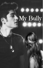 My bully (Zayn Malik) by Haleema46