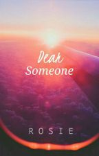 Dear Someone by sombreroses