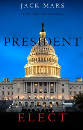 President Elect (A Luke Stone Thriller-Book 5) by JackMars_Author