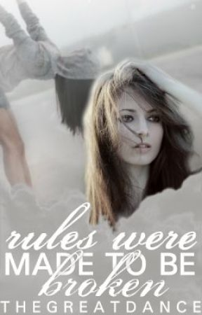 Rules Were Made to be Broken {Watty Awards 2012 Finalist} by TheGreatDance