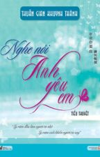 Nghe nói anh yêu em - Thuấn Gian Khuynh Thành by g270195