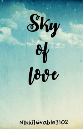 Sky of love by Nikkilovable3102
