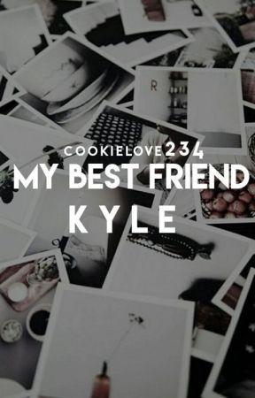 my bestfriend kyle by cookielove234