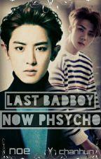 Last Bad Boy, Now Psycho by Noevrida