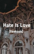 Hate Is Love  by Jeonsant