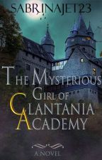 The Mysterious Girl of Clantania Academy(The missing Princess) by sabrinajet23