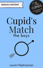 Cupid's Match Special: Boy POVs by LEPalphreyman