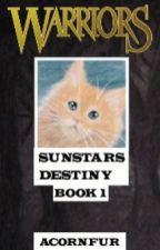 Warriors Cats:Sunstars Destiny:Book 1:Danger in the pines by Acornfur