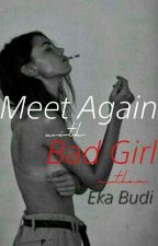 Meet Again with bad girl (Slow Up)  by ArZhoE