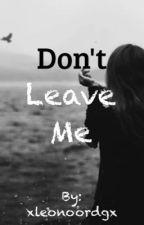 Don't leave me (Dutch) by xleonoordgx