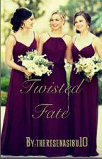 Twisted Fate by theresenasibu10