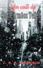 Um Conto da Série Irmãos Teller by TellerTagarelas