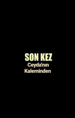 SON KEZ by CeydaUgr