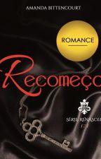 Recomeço (SR #2) by Amanda_Bittencourt